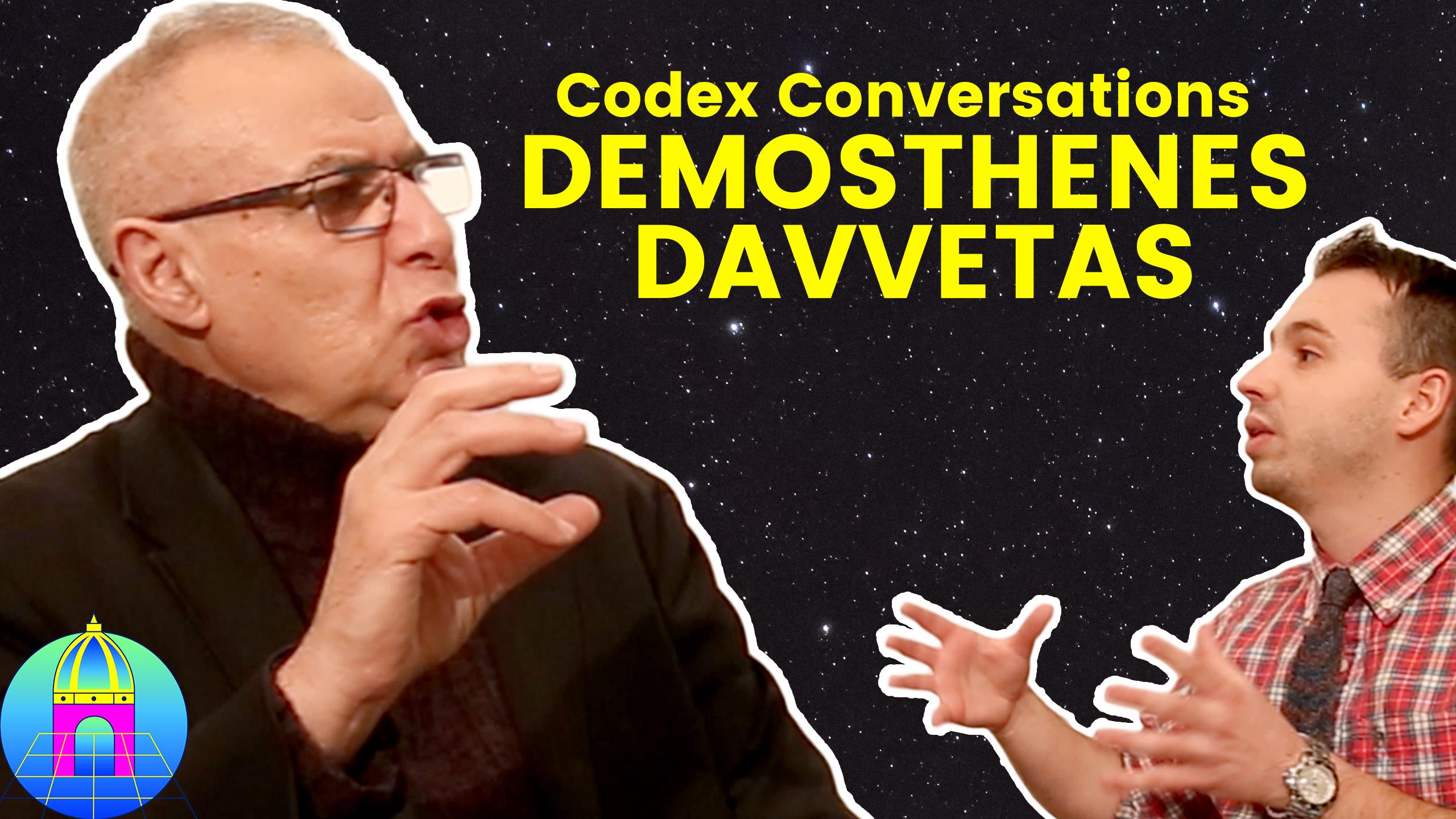 CODEX CONVERSATIONS 01 ✖️ DAVVETAS DÉMOSTHÈNES